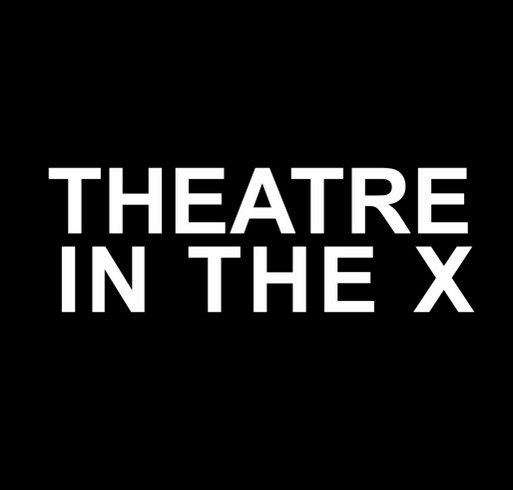 Theatre in the X Winter Sweatshirt Fundraiser shirt design - zoomed