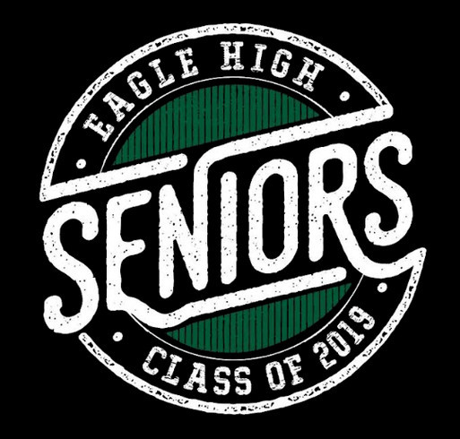 Eagle High School Senior T-shirts shirt design - zoomed