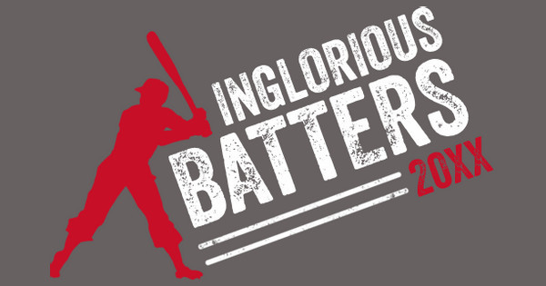 inglorious batters