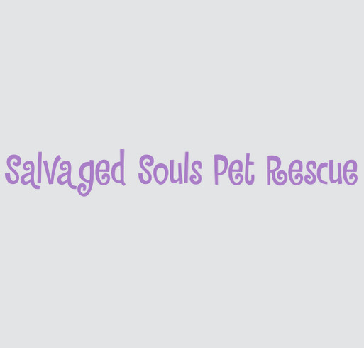 Salvaged Souls Pet Rescue Fundraiser shirt design - zoomed