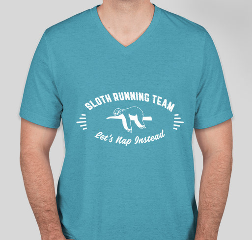 Sloth Running Team: Let's Nap Instead! Fundraiser - unisex shirt design - front