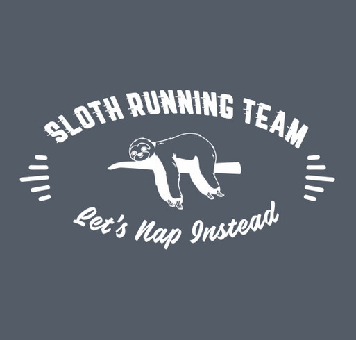 Sloth Running Team: Let's Nap Instead! shirt design - zoomed
