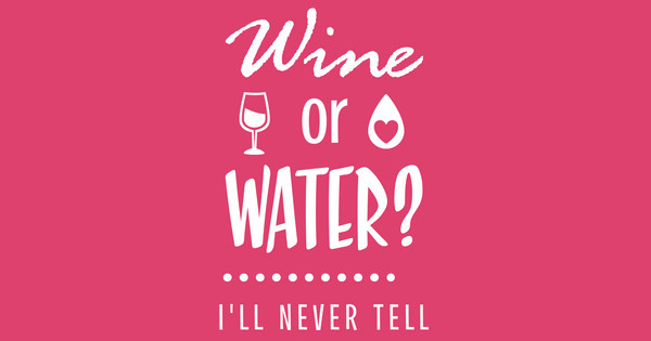 Wine or Water