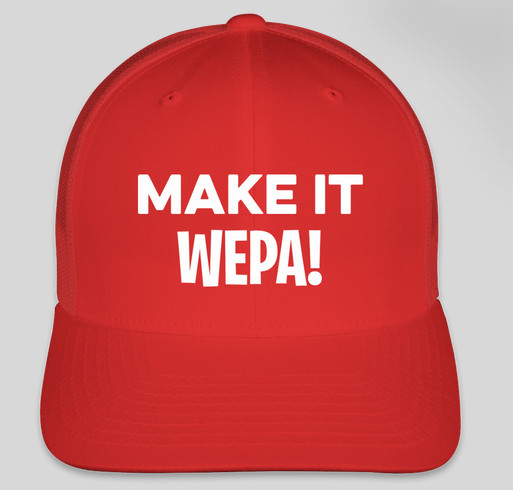 MAKE IT WEPA! Fundraiser - unisex shirt design - front