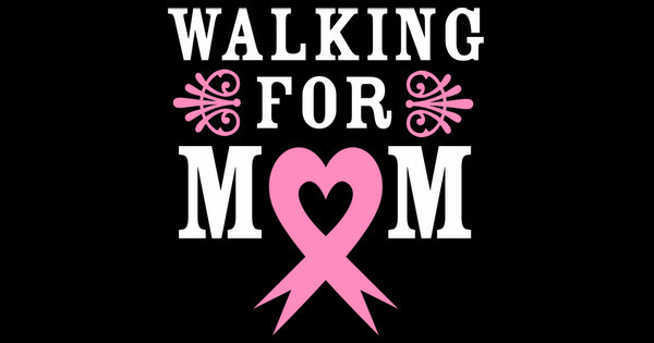 Walking for Mom