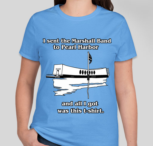Send the Marshall High School Band to the 2019 Pearl Harbor Memorial Parade! Fundraiser - unisex shirt design - front