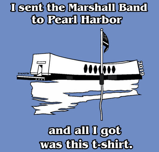 Send the Marshall High School Band to the 2019 Pearl Harbor Memorial Parade! shirt design - zoomed