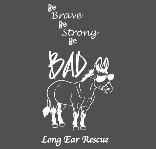 Long Ear Rescue BAD ASS T-Shirt Fundraiser shirt design - zoomed