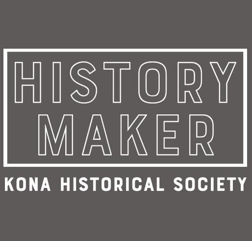 "Kona Historical Society: ""History Makers"" Wanted! shirt design - zoomed"
