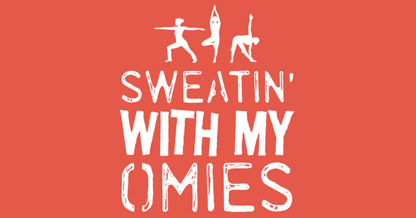Sweatin' With My Omies