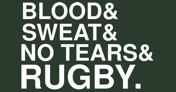 blood & sweat & rugby