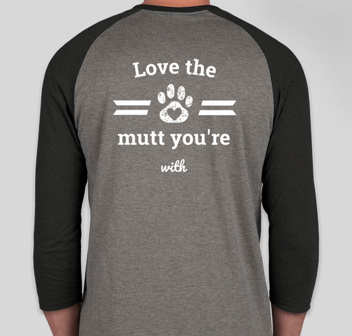 Love the mutt you're with Fundraiser - unisex shirt design - back
