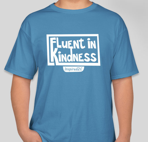Fluent In Kindness Fundraiser - unisex shirt design - front