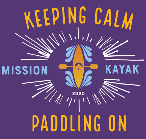 Limited Edition Mission Kayak T-shirts! shirt design - zoomed