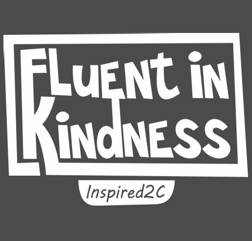 Fluent In Kindness shirt design - zoomed