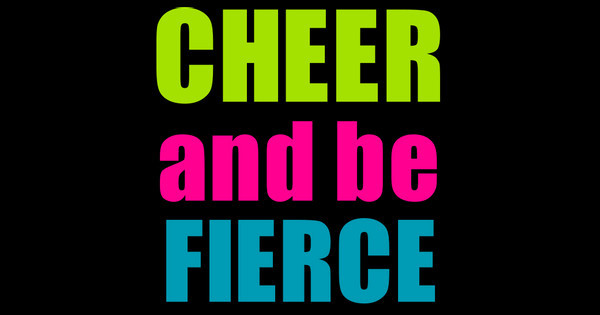 Cheer and be Fierce