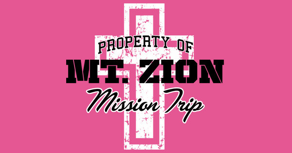 Mt. Zion Mission Trip