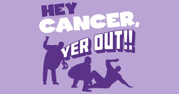 Hey Cancer, Yer Out!!