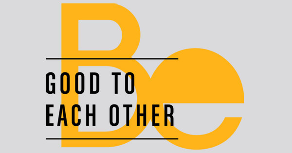 Be Good To Each Other T-Shirt Designs