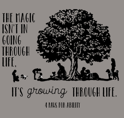 4 Paws Magic in Growing Through Life shirt design - zoomed