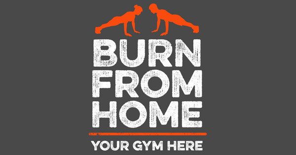 burn from home