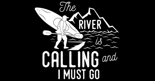 The River Is Calling