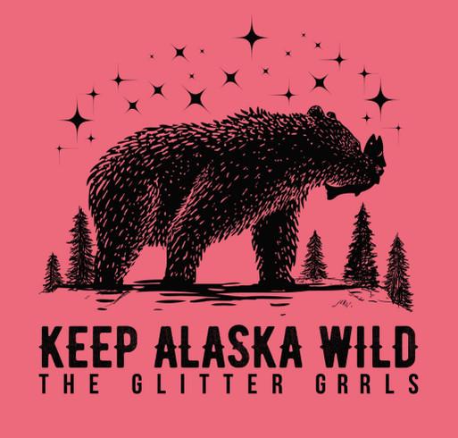 Keep Alaska Wild. Preserve Nature. Protect the Bears. shirt design - zoomed