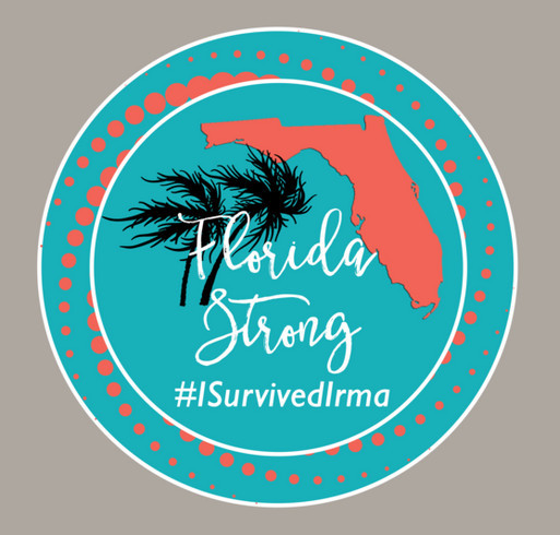 Florida Strong! #ISurvivedIrma - Hurricane Irma Relief Fund shirt design - zoomed