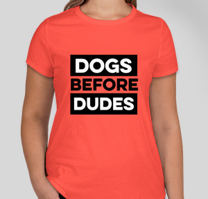 dogs before dudes