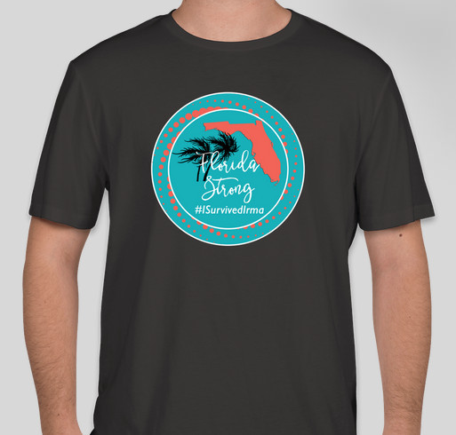 Florida Strong! #ISurvivedIrma - Hurricane Irma Relief Fund Fundraiser - unisex shirt design - front