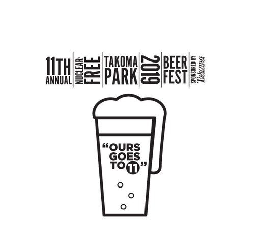 Takoma Foundation Nuclear-Free Beerfest (Ours Goes to) 11 shirt design - zoomed