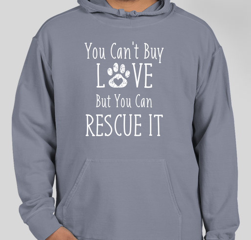 You Can't Buy Love But You Can Rescue It - Fall 2020 Fundraiser - unisex shirt design - front