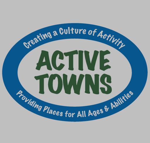 First Ever Active Towns T-Shirt Fundraiser! shirt design - zoomed
