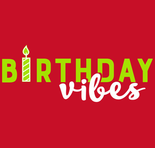 Birthday vibes design idea