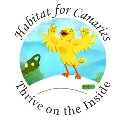 Thrive on the Inside - Habitat for Canaries shirt design - zoomed