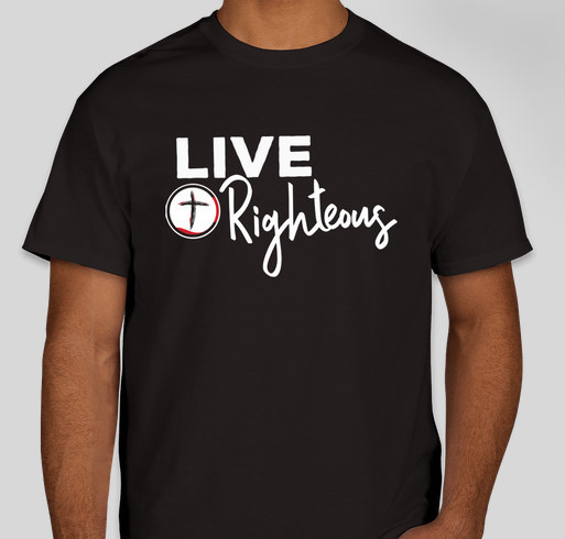 Live Righteous T-Shirt Fundraiser Fundraiser - unisex shirt design - front