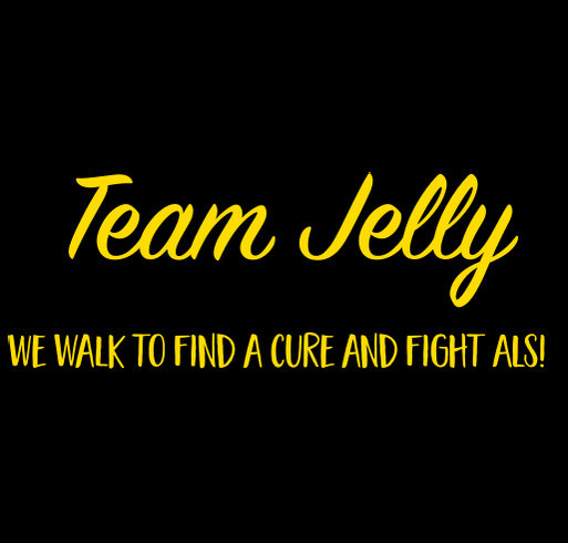 2019 Walk to Defeat ALS - Team Jelly shirt design - zoomed
