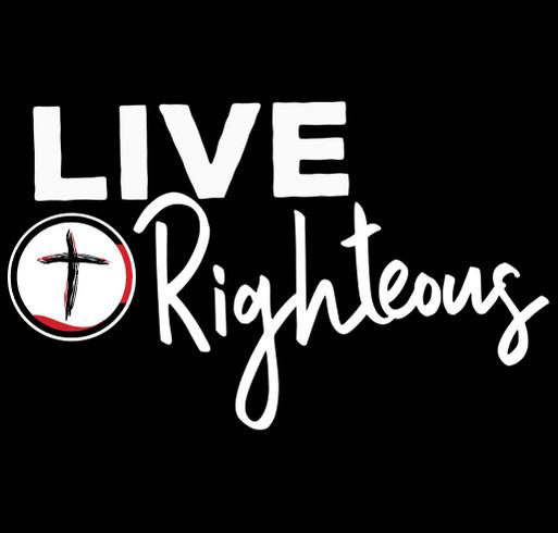 Live Righteous T-Shirt Fundraiser shirt design - zoomed