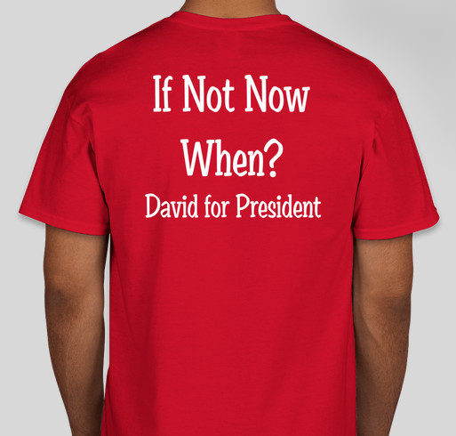 Save the World! Vote David for President Fundraiser - unisex shirt design - back