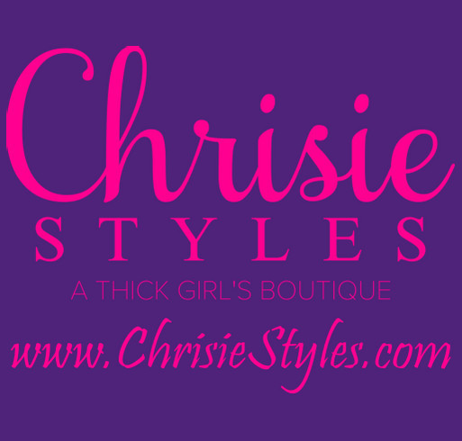 Chrisie Styles Fundraiser shirt design - zoomed