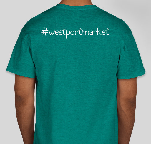 Westport Market T-shirt Fundraiser Fundraiser - unisex shirt design - back