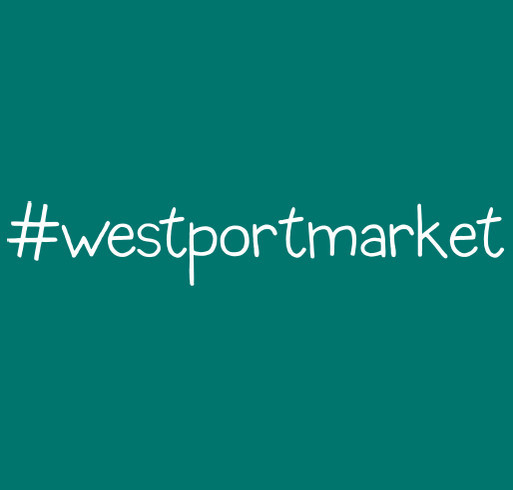 Westport Market T-shirt Fundraiser shirt design - zoomed