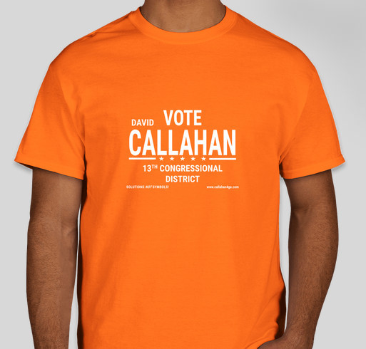 Support David Callahan's Congressional Campaign for Georgia's 13th Fundraiser - unisex shirt design - front