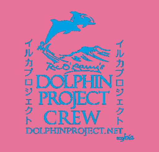Raising Money To Help The Dolphin Project shirt design - zoomed