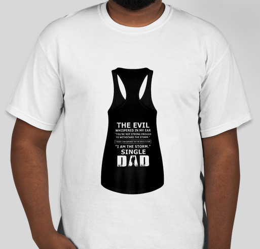 d90ce0b81 The evil whispered in my ear I am the storm single Dad shirt Fundraiser -  unisex