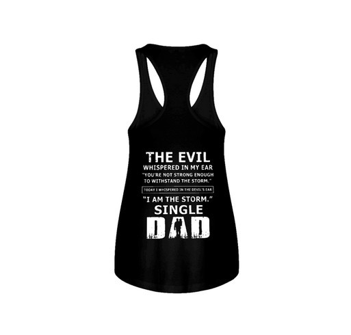 bb7f37419 The evil whispered in my ear I am the storm single Dad shirt shirt design -