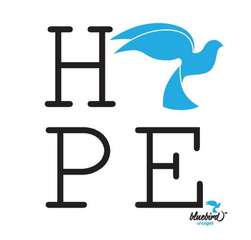 Bluebird Uncaged- Hope:2016 shirt design - zoomed