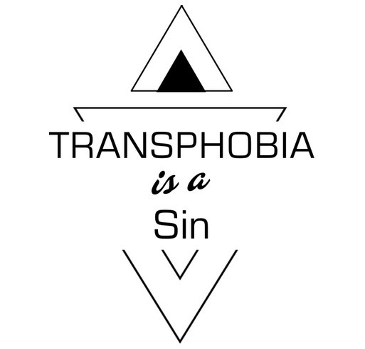 Transphobia is a Sin shirt design - zoomed
