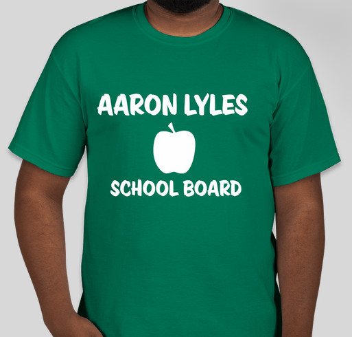 Aaron lyles for school board 2015 custom ink fundraising for Custom t shirts roanoke va