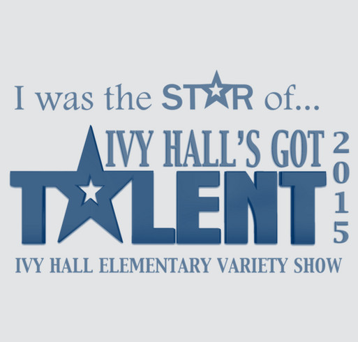 Variety Of Designs For A Spectacular: Ivy Hall Variety Show T-shirts Custom Ink Fundraising